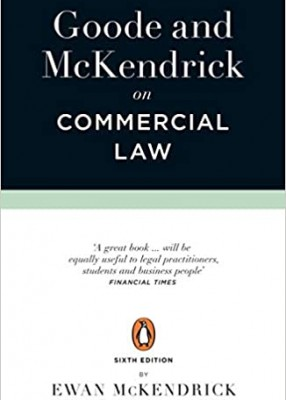 Goode and McKendrick on Commercial Law (6ed) PB