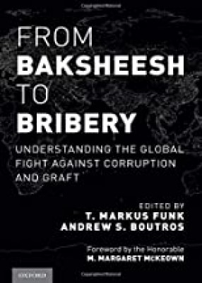 From Baksheesh to Bribery: Understanding the Global Fight Against Corruption and Graft