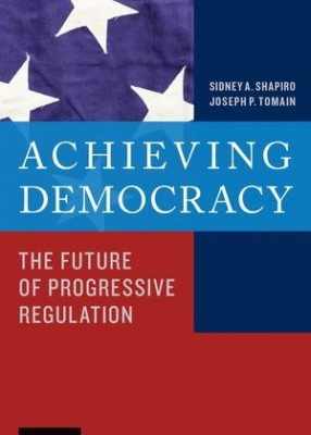 Achieving Democracy: The Future of Progressive Regulation