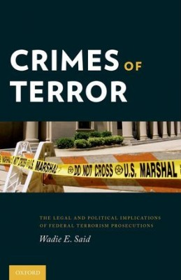 Crimes of Terror: The Legal and Political Implications of Federal Terrorism Prosecutions (pb)