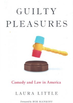 Guilty Pleasures: Comedy and Law in America