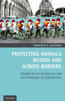 Protecting Animals Within and Across Borders: Extraterritorial Jurisdiction and the Challenges of Globalization