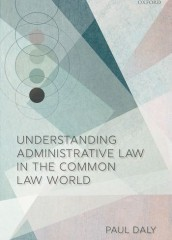 Understanding Administrative Law in the Common Law World