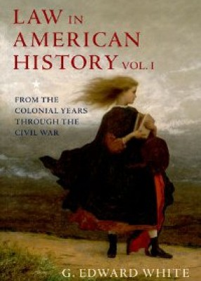 Law in American History, Volume 1:From the Colonial Years through the Civil War