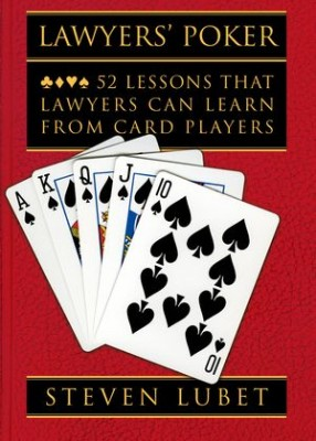 Lawyers' Poker 52 Lessons that Lawyers Can Learn from Card Players