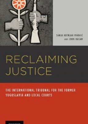 Reclaiming Justice: International Tribunal for the Former Yugoslavia and Local Courts