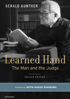 Learned Hand: The Man and the Judge (2ed)
