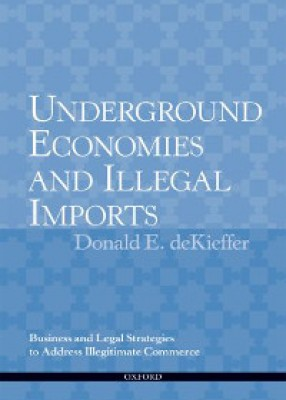 Underground Economies and Illegal Imports: Legal and Business Strategies to Address Illegitimate Commerce