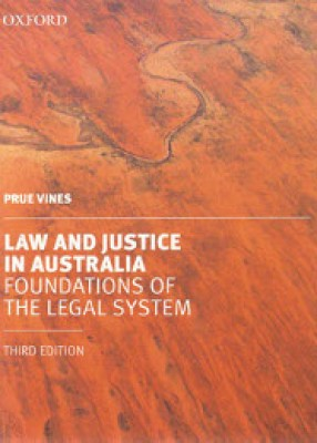 Law and Justice in Australia: Foundations of the Legal System (3ed)