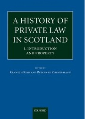History of Private Law in Scotland: Vol 1 - Introduction & Property