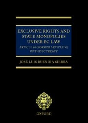 Exclusive Rights & State Monopolies under EC Law: Article 86 (former Article 90) of the EC Treaty