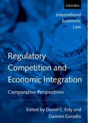 Regulatory Competition & Economic Integration: Comparative Perspective