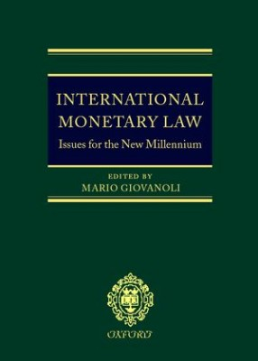 International Monetary Law: Issues for the New Millennium