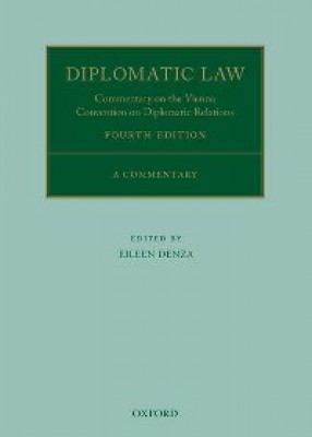 Diplomatic Law (4ed): Commentary on the Vienna Convention on Diplomatic Relations