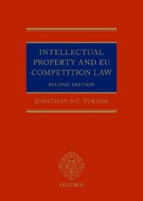 Intellectual Property & EU Competition Law (2ed)