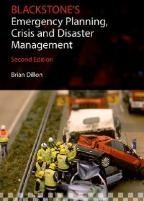 Blackstone's Emergency Planning, Crisis, and Disaster Management (2ed)
