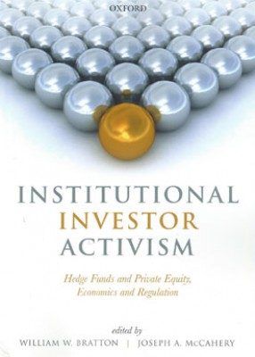 Institutional Investor Activism: Hedge Funds and Private Equity, Economics and Regulation (pb)