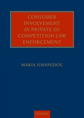 Consumer Involvement in Private EU Competition Law Enforcement