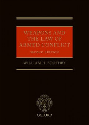 Weapons and the Law of Armed Conflict (2ed)