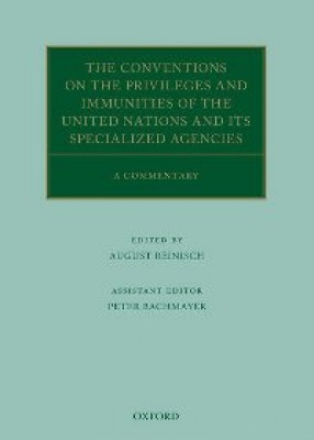 Conventions on the Privileges and Immunities of the United Nations and its Specialized Agencies: A Commentary