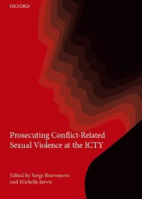 Prosecuting Conflict-Related Sexual Violence at the ICTY (International Criminal Tribunal for the Former Yugoslavia)