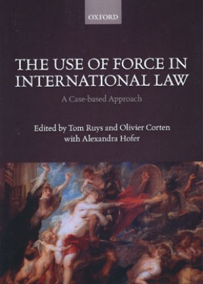 Use of Force in International Law: A Case-Based Approach