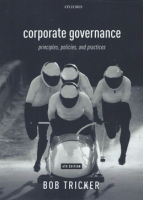 Corporate Governance: Principles, Policies and Practices (4ed)