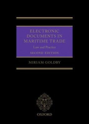 Electronic Documents in Maritime Trade: Law and Practice (2ed)