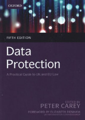 Data Protection: A Practical Guide to UK and EU Law (5ed)