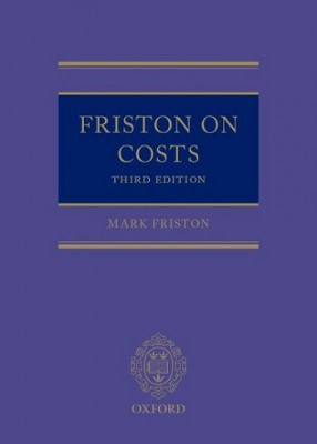 Friston on Costs: Law and Practice (3ed)