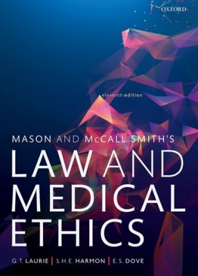 Mason & McCall Smith's Law and Medical Ethics (11ed)