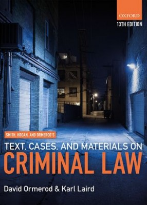 Smith, Hogan, & Ormerod's Text, Cases, & Materials on Criminal Law (13ed)