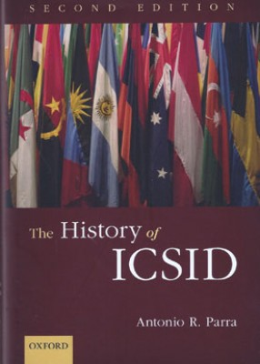 History of ICSID (International Centre for Settlement of Investment Disputes) (2ed)