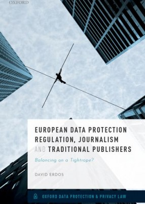 European Data Protection Regulation, Journalism and Traditional Publishers: Balancing on a Tightrope?