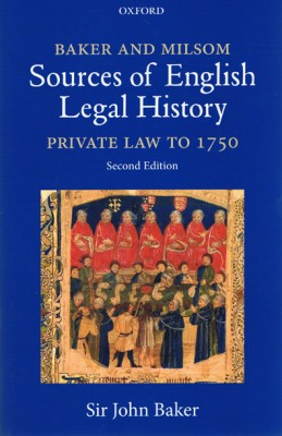 Baker and Milsom Sources of English Legal History Private Law to 1750