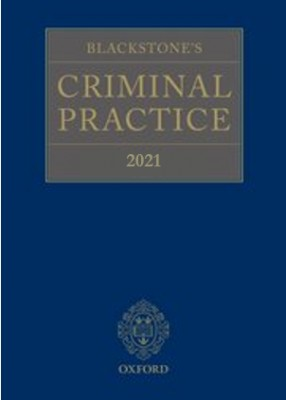 Blackstone's Criminal Practice 2021 (with Supplements 1, 2 & 3)