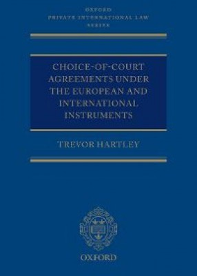Choice-of-court Agreements under the European and International Instruments: The Revised Brussels I Regulation, the Lugano Convention, and the Hague Convention