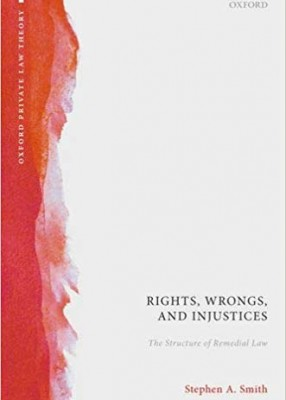 Rights, Wrongs and Injustices: The Structure of Remedial Law