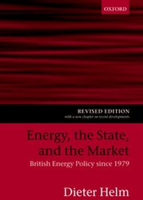 Energy the State & the Market: British Energy Policy since 1979