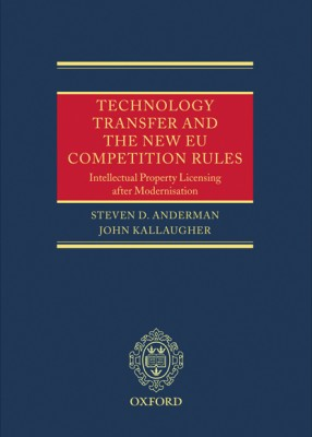 Technology Transfer and the New EU Competition Rules :Intellectual Property Licensing after Modernisation