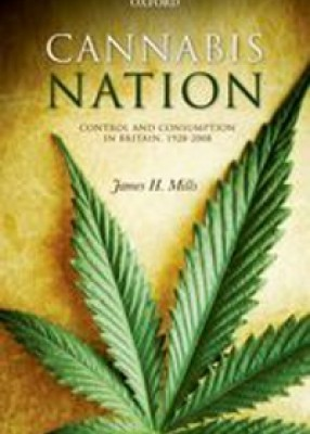 Cannabis Nation: Control and Consumption in Britain, 1928-2008