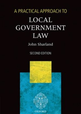 Practical Approach to Local Government Law (2ed)