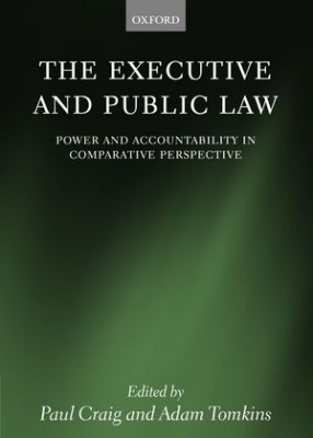 Executive & Public Law: Power and Accountability in Comparative Perspective