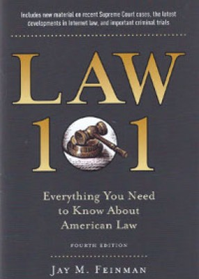 Law 101: Everything You Need to Know About the American Legal System (4ed)