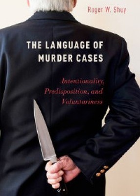 Language of Murder Cases: Intentionality, Predisposition, and Voluntariness