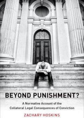Beyond Punishment? A Normative Account of the Collateral Legal Consequences of Conviction