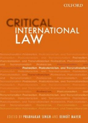 Critical International Law: Postrealism, Postcolonialism, and Transnationalism