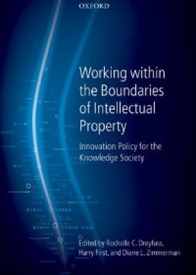 Working Within the Boundaries of Intellectual Property: Innovation Policy For The Knowledge Society