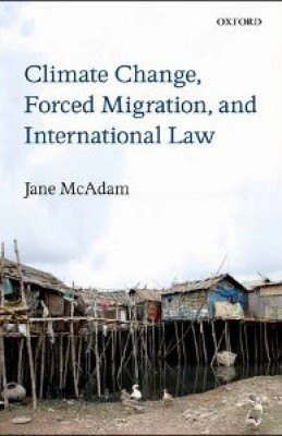 Climate Change, Forced Migration and International Law