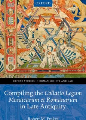 Compiling the Collatio Legum Mosaicarum et Romanarum in Late Antiquity
